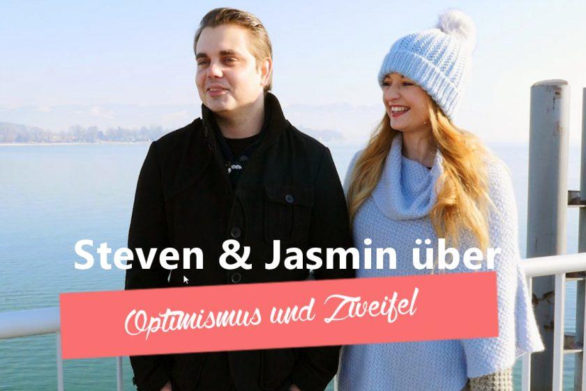 Jasmin & Steven über Optimismus und Zweifel